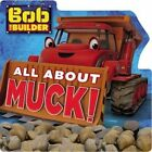 Bob the Builder: All about Muck! by Justus Lee (Board book, 2016)