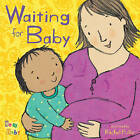 Waiting for Baby by Child's Play International Ltd (Board book, 2009)