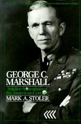 1 of 1 - George C. Marshall: Soldier-Statesman of the American Century Stoler