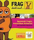 Frag doch mal ... die Maus! - Spannende Fragen, mausschlaue Antworten (2011, Gebundene Ausgabe)