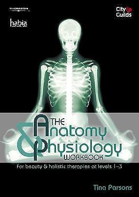 1 of 1 - The Anatomy & Physiology Workbook: For Beauty and Holistic Therapies at Level 1-