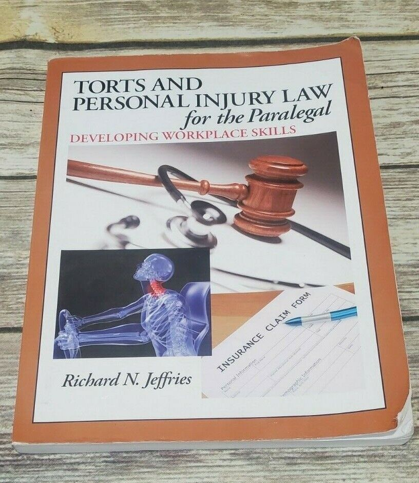 Torts and Personal Injury Law for the Paralegal: Developing Workplace Skills PB 1