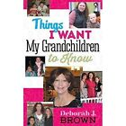 Things I Want My Grandchildren to Know by Deborah J Brown (Paperback / softback, 2014)