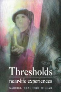 Thresholds-Near-Life-Experiences-Social-E-by-Millar-Gabriel-Brad-Paperback