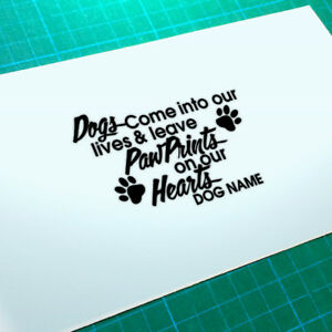 Dogs Come Into Our Lives Decoration Decal Sticker Memorial Pet Quote