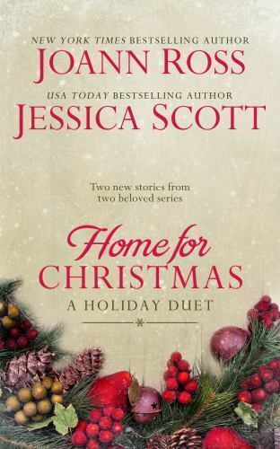 Home For Christmas A Holiday Deut By Joann Ross And Jessica Scott