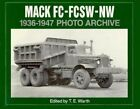 Mack FC, FCSW, and NW 1936-1947 by Thomas E. Warth (Paperback, 1996)