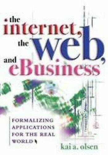Internet, The Web, und Ebusiness: Formalizing Anwendungen für The Real Welt