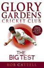 Glory Gardens 3 - The Big Test by Bob Cattell (Paperback, 1998)