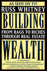 Building Wealth: From Rags to Riches Through Real Estate by Russ Whitney (Paperback, 1996)