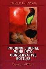 Pouring Liberal Wine into Conservative Bottles: Strategy and Policies