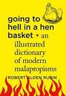 Going to Hell in a Hen Basket von Robert Alden Rubin (2015, Gebundene Ausgabe)