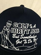 Vtg Golf Is A Dirty Job Snapback Hat But Somebody Got To Do It Navy Blue