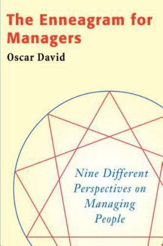 The Enneagram for Managers: Nine Different Perspectives on Managing People David