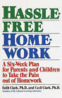 Hassle-Free Homework: A Six-Week Plan for Parents and Children to Take the Pain out of Homework by Marta Vogel, Cecil Clark, Faith Clark (Paperback)