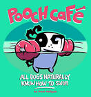 Pooch Cafe: All Dogs Naturally Know How to Swim by Paul Gilligan (Paperback, 2003)