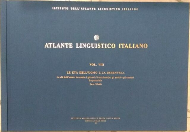 Atlante Linguistico Italiano VOLUME VIII Le età dell'uomo: la scuola, i giovani,