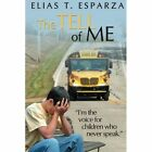 The Tell of Me by Elias T Esparza (Paperback / softback, 2014)