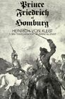 Prince Friedrich of Homburg: A New Translation for the American Stage by Heinrich Von Kleist (Paperback, 1978)