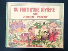 Superbe livre illustré pour enfant en TBE Au fond d'une rivière Maurice Parent