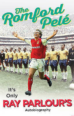 1 of 1 - The Romford Pelé: It's only Ray Parlour's autobiography, Parlour, Ray, Good Book
