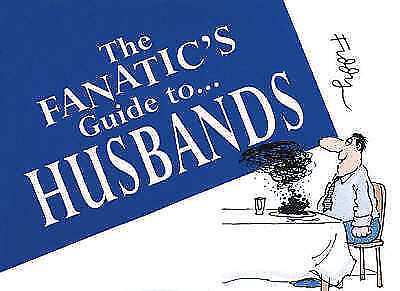 The Fanatic's Guide to Husbands,Fiddy, Roland,Excellent Book mon0000087436