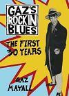 Gaz's Rockin' Blues: The First 30 Years by Gaz Mayall (Paperback, 2010)