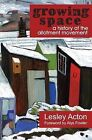 A Growing Space: A History of the Allotment Movement by Lesley Acton (Paperback, 2015)