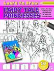 Learn to Draw Fairy Tale Princesses: Learning to Draw Activity Book by North Parade Publishing (Paperback, 2013)