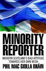 Minority Reporter: Scotland's Attitude Towards Her Own Irish by Phil Mac Giolla Bhain (Paperback, 2013)
