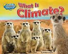 What Is Climate? by Ellen Lawrence (Hardback, 2012)