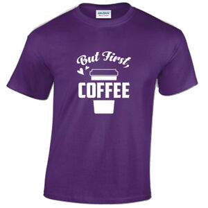 But-First-Caffe-Uomo-T-Shirt-S-5XL-Divertente-Caffeine-Amanti-Regalo