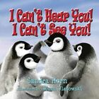 I Can't Hear You! I Can't See You! by Sandra Horn (Paperback / softback, 2014)