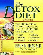 Detox Diet Updated : The How-to and When-to Guide for Cleansing the Body by...
