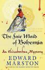 The Fair Maid of Bohemia by Edward Marston (Paperback, 2013)