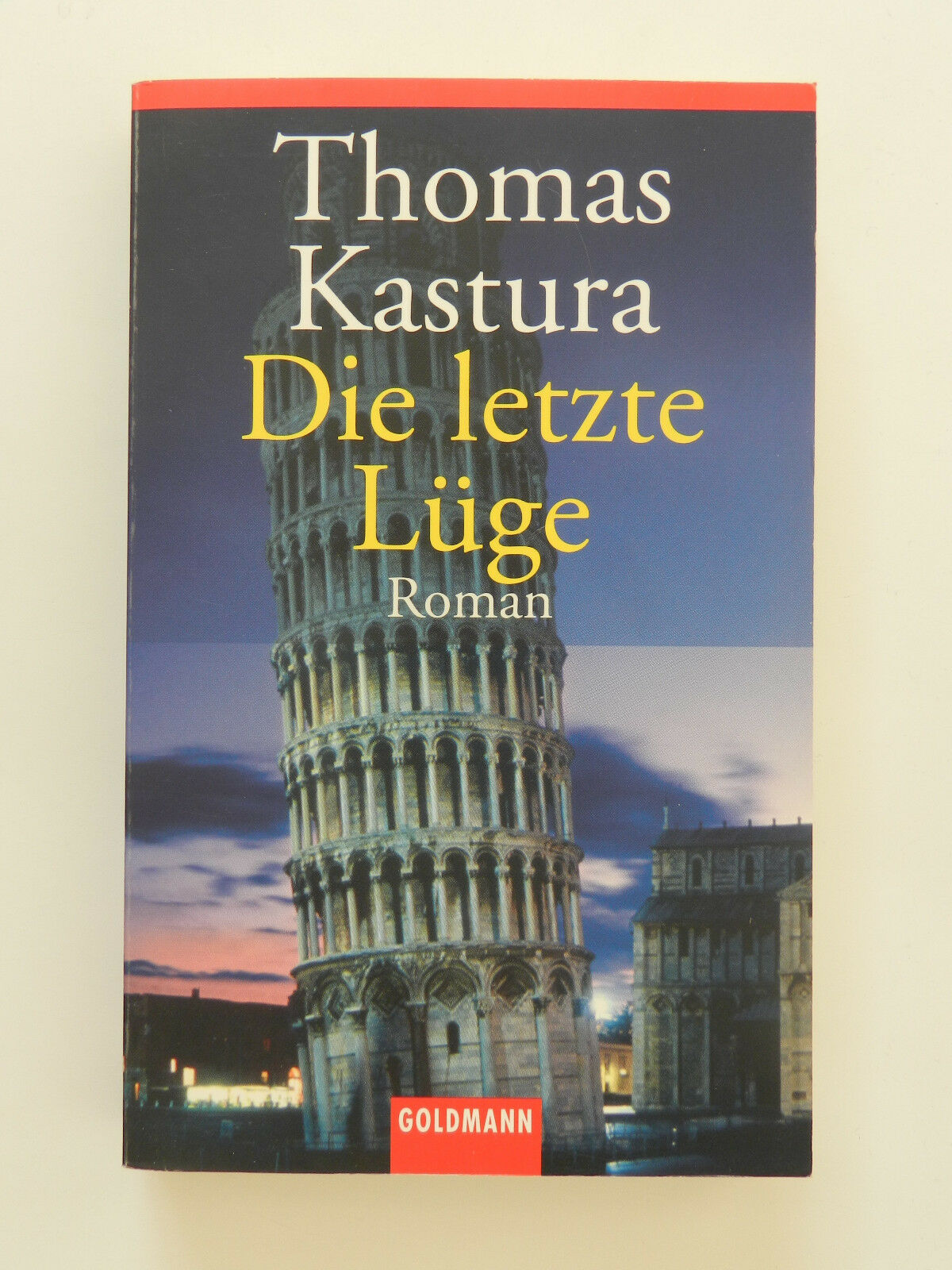 Thomas Kastura Die letzte Lüge Roman Krimi Goldmann