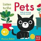 Listen to the Pets by Nosy Crow Ltd (Board book, 2016)