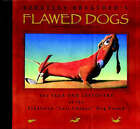 Flawed Dogs: Leftovers at Piddleton  Last Chance  Dog Pound by Berkeley Breathed (Hardback, 2003)