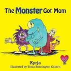 The Monster Got Mom by Kyrja (Paperback / softback, 2014)