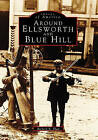 Around Ellsworth and Blue Hill by Richard R Shaw (Paperback / softback, 1995)