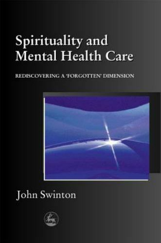 Spirituality and Mental Health Care: Rediscovering a 'Forgotten' Dimension 3