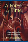 A Forest of Time: American Indian Ways of History by Peter Nabokov (Paperback, 2002)