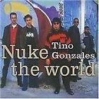 Tino Gonzales - Nuke the World (2003)
