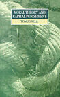 Moral Theory and Capital Punishment by Tom Sorell (Paperback, 1987)