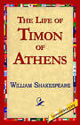 The Life of Timon of Athens by William Shakespeare (Paperback / softback, 2005)