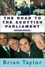 Road to the Scottish Parliament by Brian Taylor (Paperback, 2002)