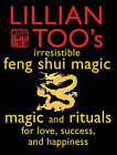 Lillian Too's Irresistable Book of Feng Shui Magic: Magic and Rituals for Love, Success and Happiness by Lillian Too (Paperback, 2001)