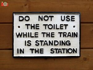 "A Cast Iron Railway Sign ""do Not Use Toilet"" Train Sign Notice. Vintage Style #3 Ferme En Structure"