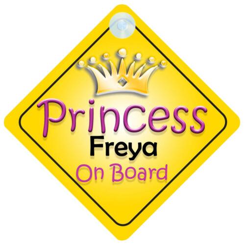 Princess Freya On Board Girl Car Sign Child//Baby Gift//Present 002