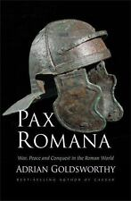 Pax Romana : War, Peace, and Conquest in the Roman World by Adrian Goldsworthy (2016, Hardcover)